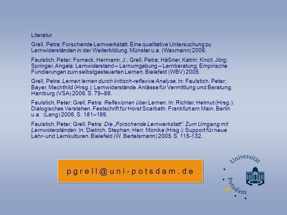p g r e l l @ u n i - p o t s d a m. d e Literatur Grell, Petra: Forschende Lernwerkstatt.