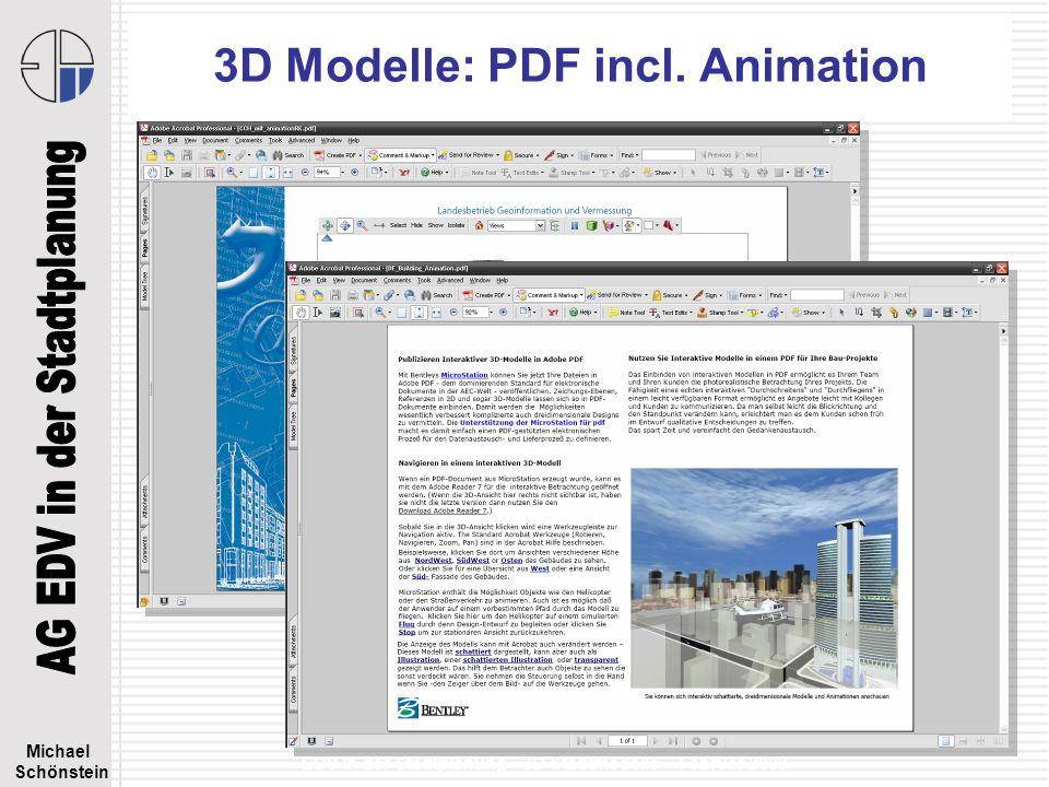 Michael Schönstein EDV in der Stadtplanung - 3D Stadtmodelle – Februar 2008 3D Modelle: PDF incl. Animation