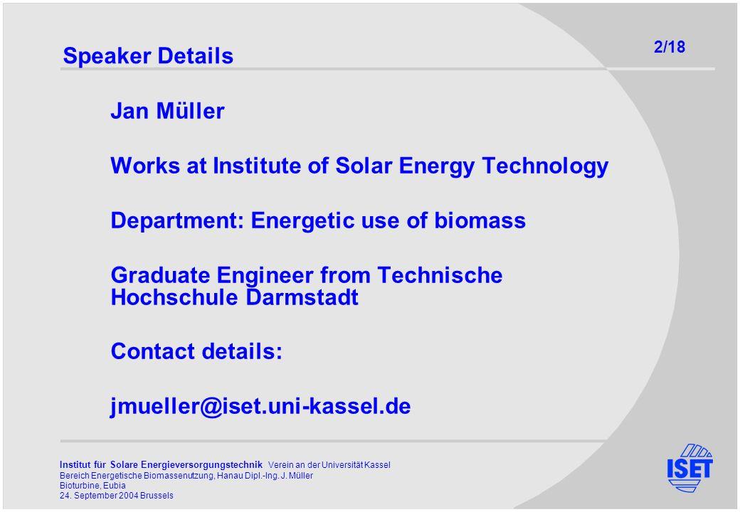 Institut für Solare Energieversorgungstechnik Verein an der Universität Kassel Bereich Energetische Biomassenutzung, Hanau Dipl.-Ing.