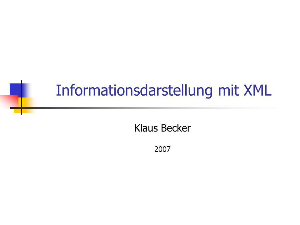 Informationsdarstellung mit XML Klaus Becker 2007