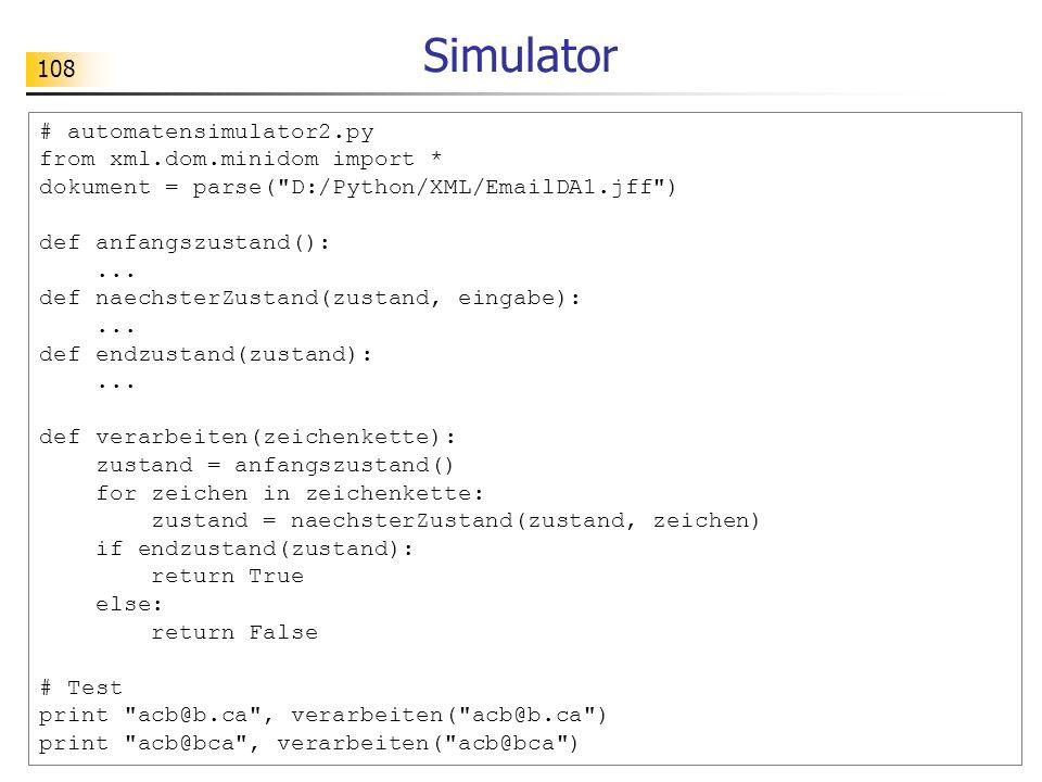 108 # automatensimulator2.py from xml.dom.minidom import * dokument = parse(