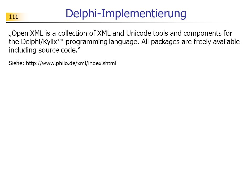 111 Delphi-Implementierung Open XML is a collection of XML and Unicode tools and components for the Delphi/Kylix programming language. All packages ar