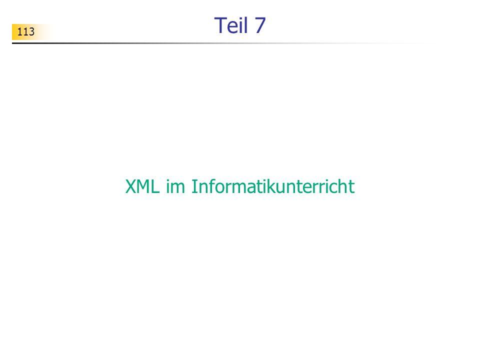 113 Teil 7 XML im Informatikunterricht