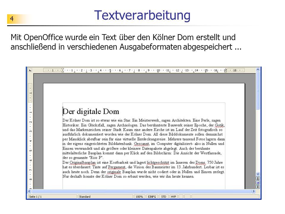 4 Textverarbeitung Mit OpenOffice wurde ein Text über den Kölner Dom erstellt und anschließend in verschiedenen Ausgabeformaten abgespeichert...