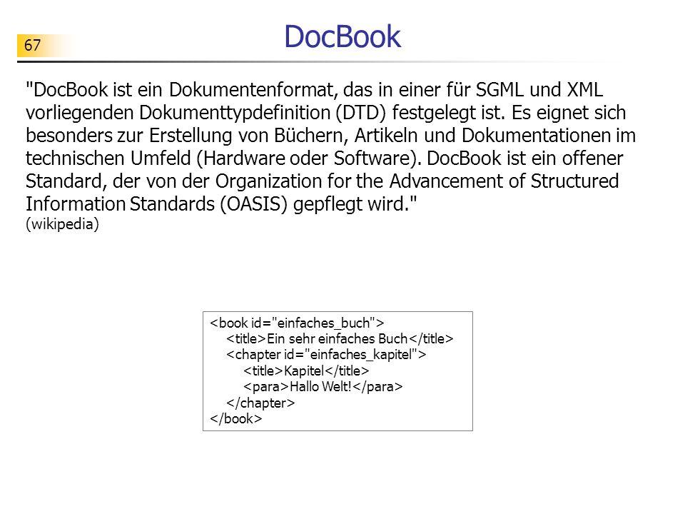 67 DocBook Ein sehr einfaches Buch Kapitel Hallo Welt!