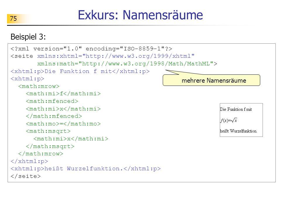 75 Exkurs: Namensräume Beispiel 3: <seite xmlns:xhtml=