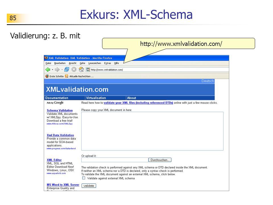 85 Exkurs: XML-Schema Validierung: z. B. mit http://www.xmlvalidation.com/