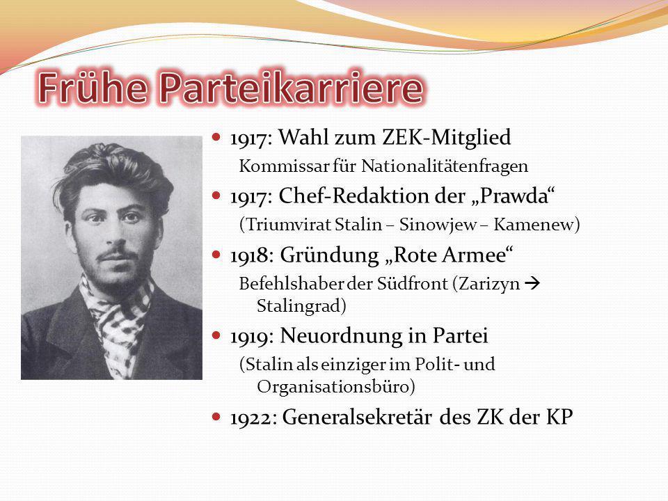 1917: Wahl zum ZEK-Mitglied Kommissar für Nationalitätenfragen 1917: Chef-Redaktion der Prawda (Triumvirat Stalin – Sinowjew – Kamenew) 1918: Gründung