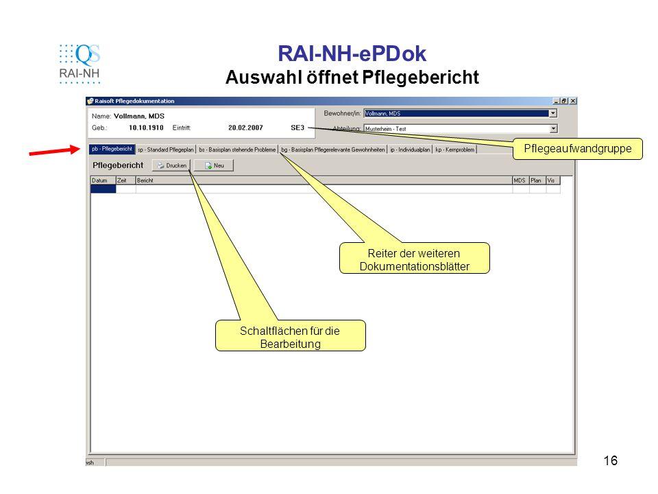 16 RAI-NH-ePDok Auswahl öffnet Pflegebericht Pflegeaufwandgruppe Reiter der weiteren Dokumentationsblätter Schaltflächen für die Bearbeitung