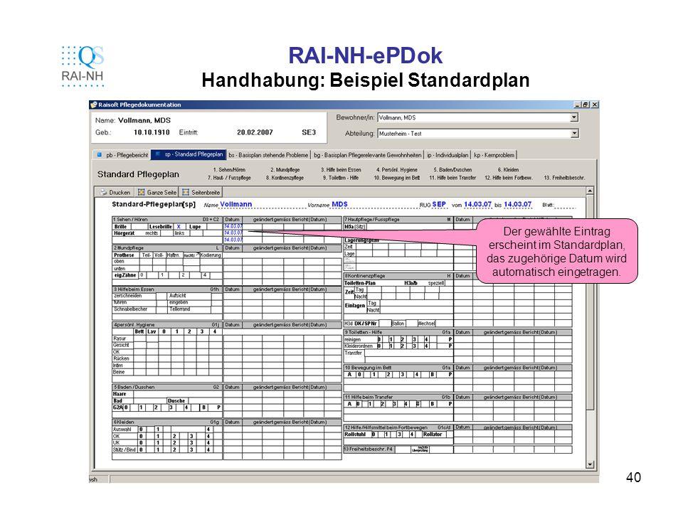 40 RAI-NH-ePDok Handhabung: Beispiel Standardplan Der gewählte Eintrag erscheint im Standardplan, das zugehörige Datum wird automatisch eingetragen.