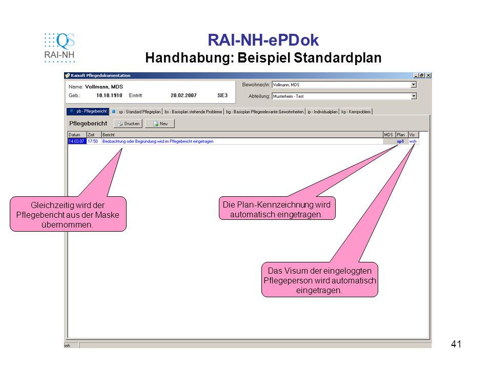 41 RAI-NH-ePDok Handhabung: Beispiel Standardplan Gleichzeitig wird der Pflegebericht aus der Maske übernommen. Die Plan-Kennzeichnung wird automatisc