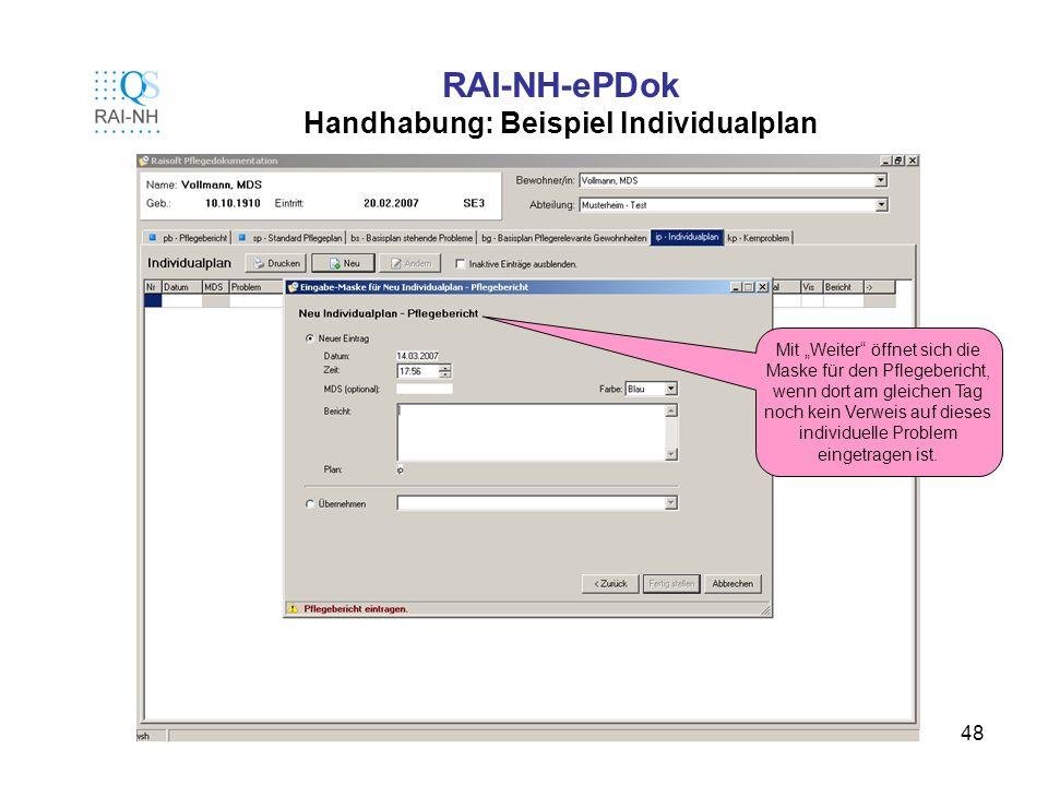 48 RAI-NH-ePDok Handhabung: Beispiel Individualplan Mit Weiter öffnet sich die Maske für den Pflegebericht, wenn dort am gleichen Tag noch kein Verwei