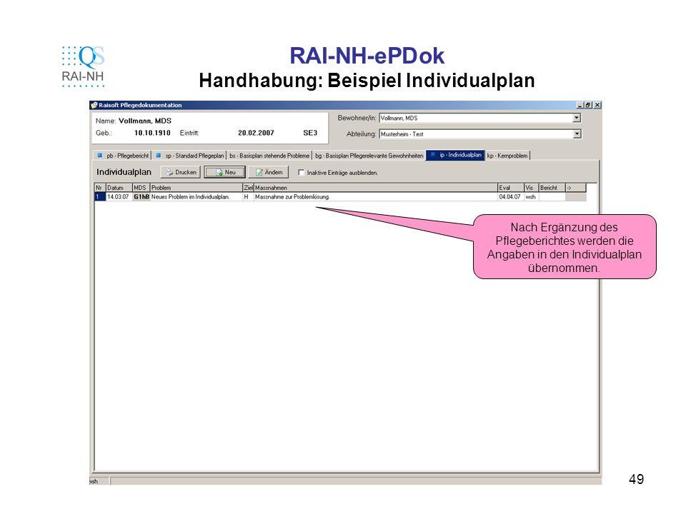 49 RAI-NH-ePDok Handhabung: Beispiel Individualplan Nach Ergänzung des Pflegeberichtes werden die Angaben in den Individualplan übernommen.