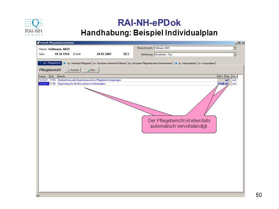 50 RAI-NH-ePDok Handhabung: Beispiel Individualplan Der Pflegebericht ist ebenfalls automatisch vervollständigt.
