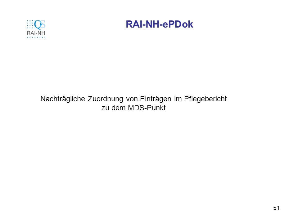 51 RAI-NH-ePDok Nachträgliche Zuordnung von Einträgen im Pflegebericht zu dem MDS-Punkt