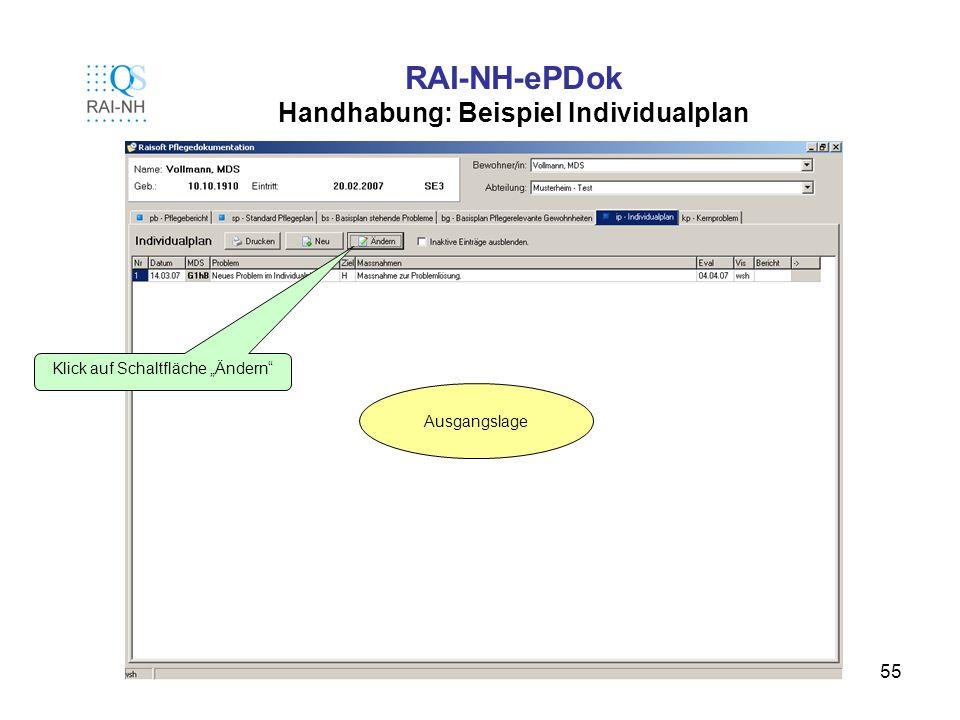 55 RAI-NH-ePDok Handhabung: Beispiel Individualplan Ausgangslage Klick auf Schaltfläche Ändern