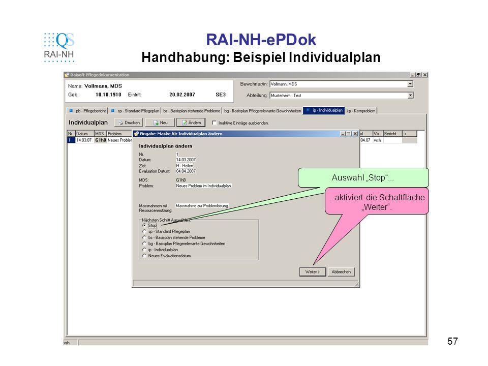 57 RAI-NH-ePDok Handhabung: Beispiel Individualplan Auswahl Stop......aktiviert die Schaltfläche Weiter.
