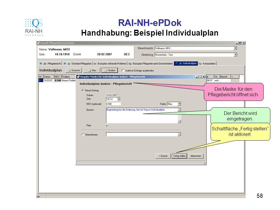 58 RAI-NH-ePDok Handhabung: Beispiel Individualplan Die Maske für den Pflegebericht öffnet sich. Der Bericht wird eingetragen. Schaltfläche Fertig ste