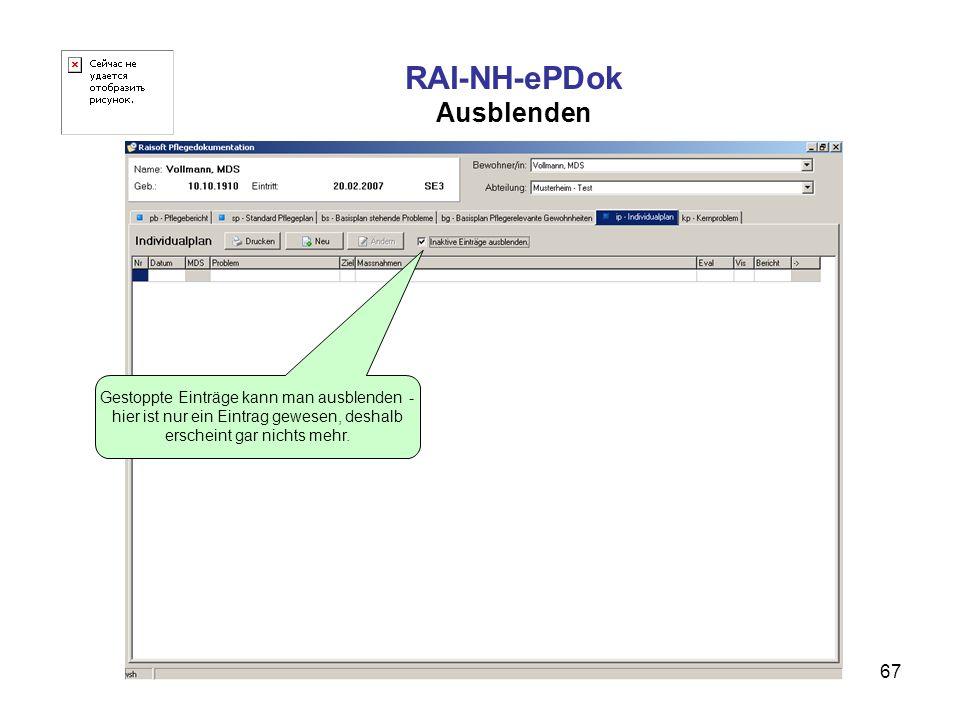 67 RAI-NH-ePDok Ausblenden Gestoppte Einträge kann man ausblenden - hier ist nur ein Eintrag gewesen, deshalb erscheint gar nichts mehr.