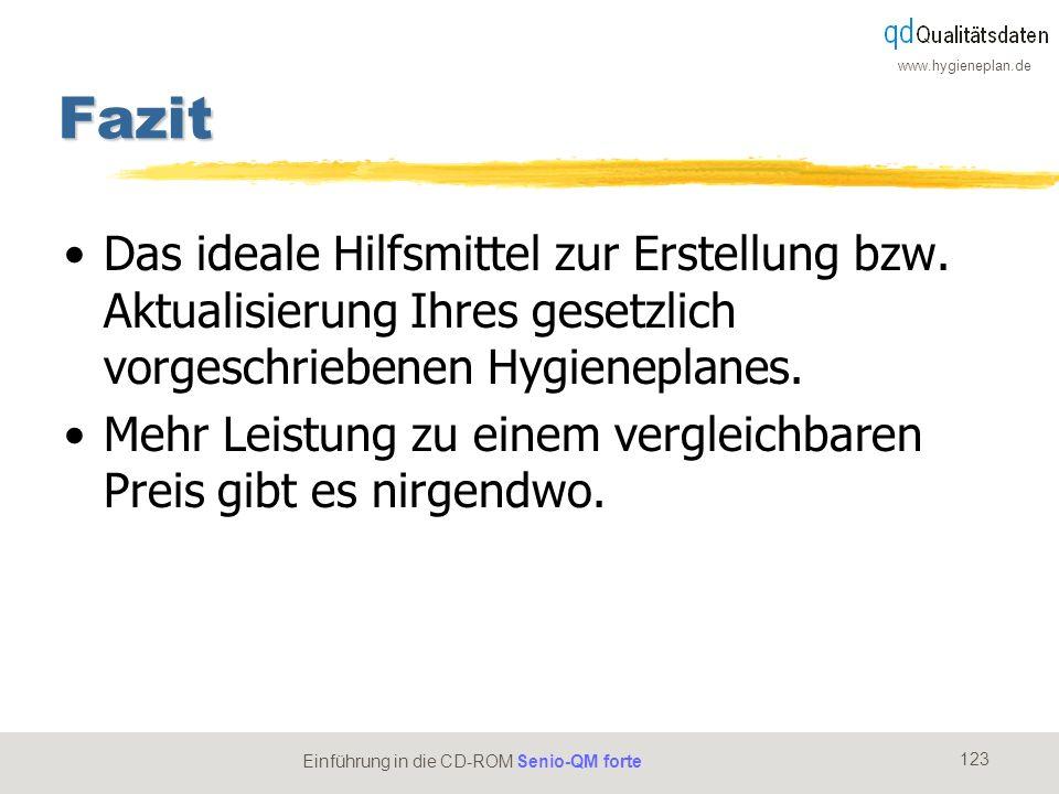 www.hygieneplan.de 123 Einführung in die CD-ROM Senio-QM forte Fazit Das ideale Hilfsmittel zur Erstellung bzw. Aktualisierung Ihres gesetzlich vorges