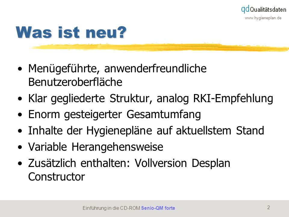 www.hygieneplan.de 2 Einführung in die CD-ROM Senio-QM forte Was ist neu? Menügeführte, anwenderfreundliche Benutzeroberfläche Klar gegliederte Strukt