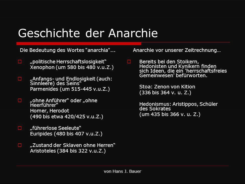von Hans J. Bauer Geschichte der Anarchie Die Bedeutung des Wortes