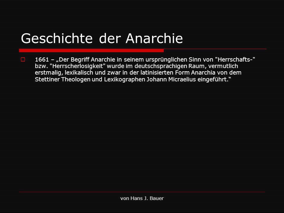 von Hans J. Bauer Geschichte der Anarchie 1661 – Der Begriff Anarchie in seinem ursprünglichen Sinn von