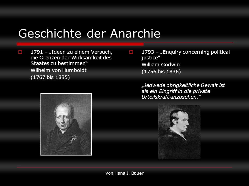 von Hans J. Bauer Geschichte der Anarchie 1791 – Ideen zu einem Versuch, die Grenzen der Wirksamkeit des Staates zu bestimmen Wilhelm von Humboldt (17