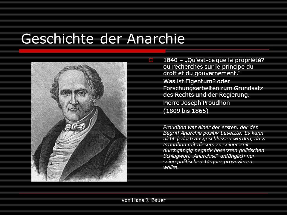 von Hans J. Bauer Geschichte der Anarchie 1840 – Qu'est-ce que la propriété? ou recherches sur le principe du droit et du gouvernement. Was ist Eigent