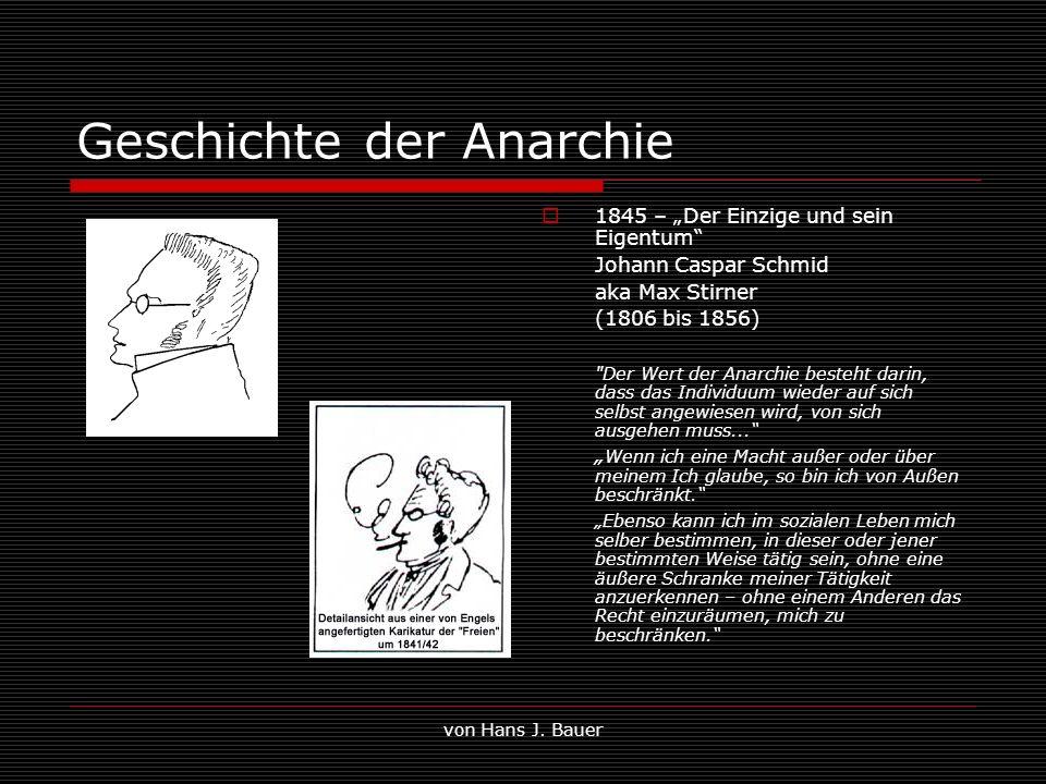 von Hans J. Bauer Geschichte der Anarchie 1845 – Der Einzige und sein Eigentum Johann Caspar Schmid aka Max Stirner (1806 bis 1856)