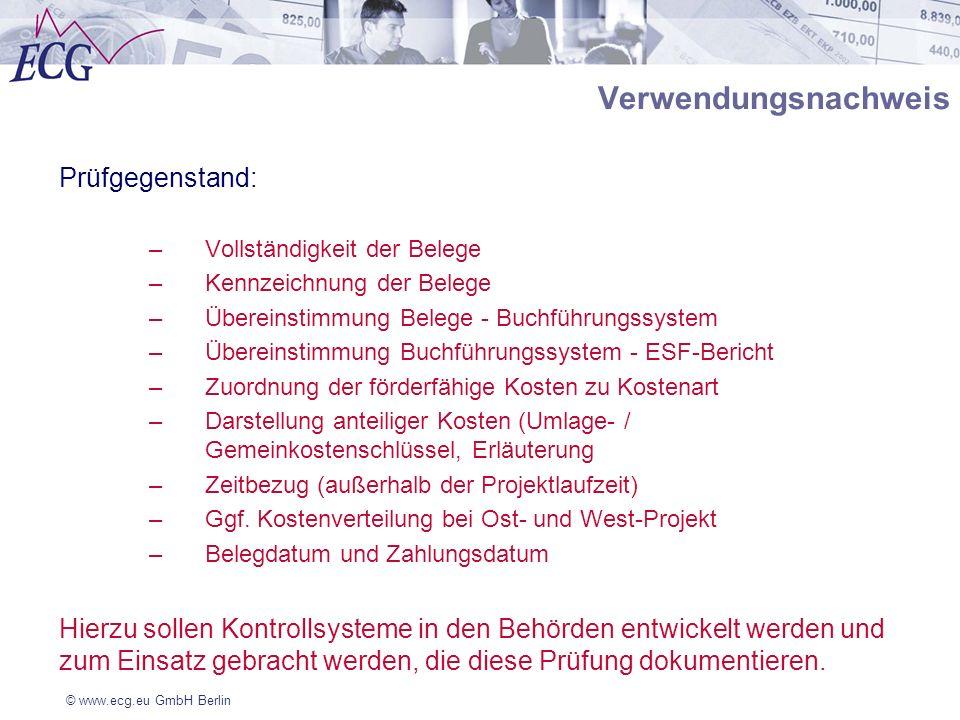 © www.ecg.eu GmbH Berlin Verwendungsnachweis Prüfgegenstand: –Vollständigkeit der Belege –Kennzeichnung der Belege –Übereinstimmung Belege - Buchführu