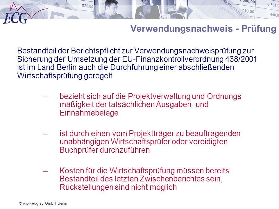 © www.ecg.eu GmbH Berlin Verwendungsnachweis - Prüfung Bestandteil der Berichtspflicht zur Verwendungsnachweisprüfung zur Sicherung der Umsetzung der