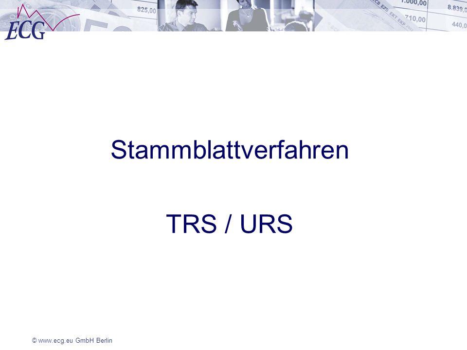 © www.ecg.eu GmbH Berlin Stammblattverfahren TRS / URS