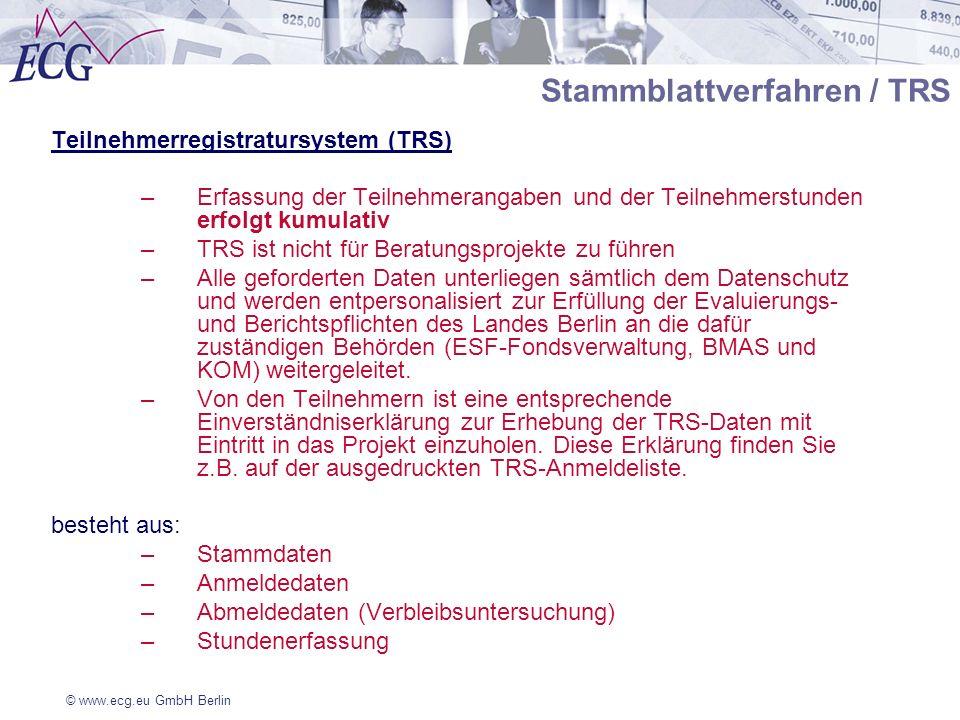 © www.ecg.eu GmbH Berlin Stammblattverfahren / TRS Teilnehmerregistratursystem (TRS) –Erfassung der Teilnehmerangaben und der Teilnehmerstunden erfolg
