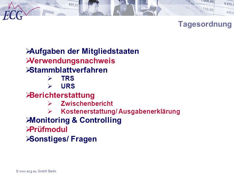 © www.ecg.eu GmbH Berlin Tagesordnung Aufgaben der Mitgliedstaaten Verwendungsnachweis Stammblattverfahren TRS URS Berichterstattung Zwischenbericht K