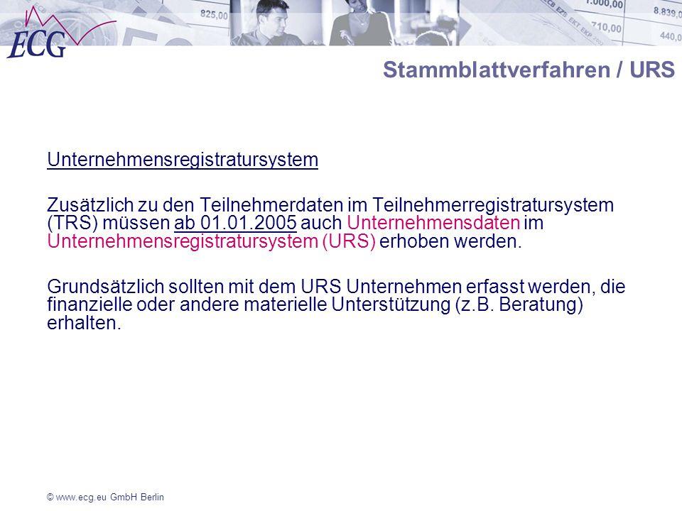© www.ecg.eu GmbH Berlin Stammblattverfahren / URS Unternehmensregistratursystem Zusätzlich zu den Teilnehmerdaten im Teilnehmerregistratursystem (TRS