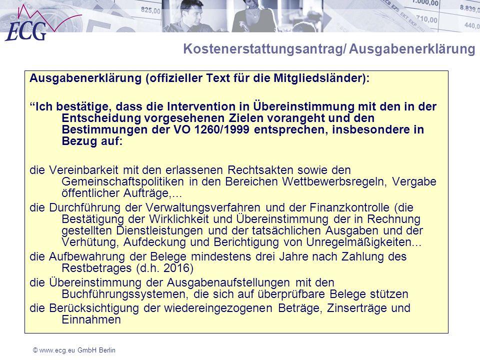 © www.ecg.eu GmbH Berlin Kostenerstattungsantrag/ Ausgabenerklärung Ausgabenerklärung (offizieller Text für die Mitgliedsländer): Ich bestätige, dass