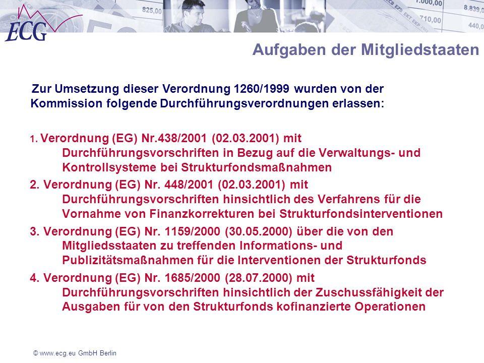© www.ecg.eu GmbH Berlin Aufgaben der Mitgliedstaaten 1. Verordnung (EG) Nr.438/2001 (02.03.2001) mit Durchführungsvorschriften in Bezug auf die Verwa