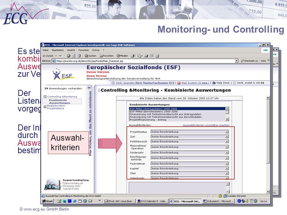 © www.ecg.eu GmbH Berlin Es stehen kombinierbare Auswertungen zur Verfügung Der Listenaufbau ist vorgegeben Der Inhalt wird durch Auswahlkriterien bes