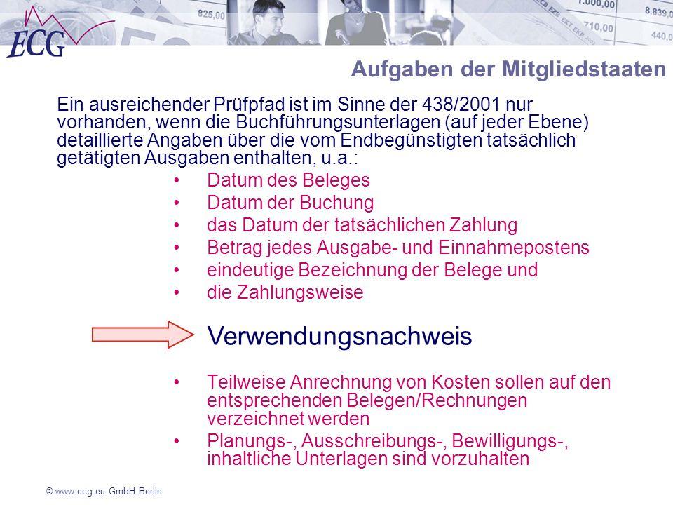 © www.ecg.eu GmbH Berlin Aufgaben der Mitgliedstaaten Ein ausreichender Prüfpfad ist im Sinne der 438/2001 nur vorhanden, wenn die Buchführungsunterla