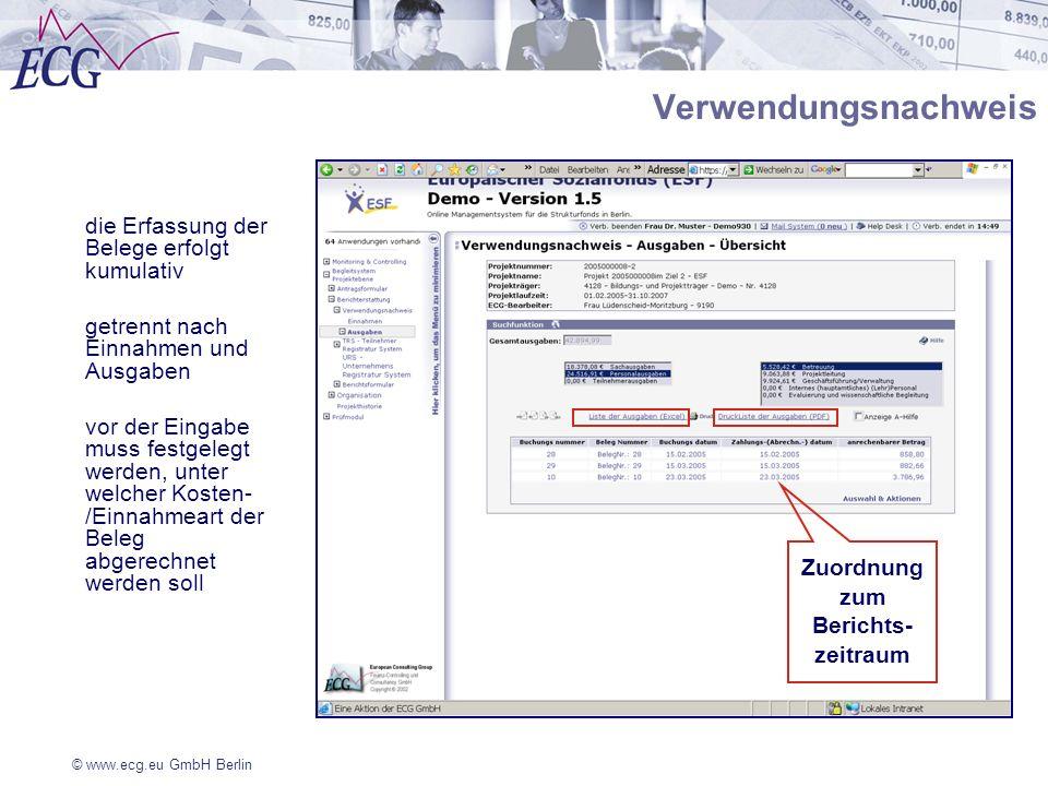 © www.ecg.eu GmbH Berlin Verwendungsnachweis die Erfassung der Belege erfolgt kumulativ getrennt nach Einnahmen und Ausgaben vor der Eingabe muss fest
