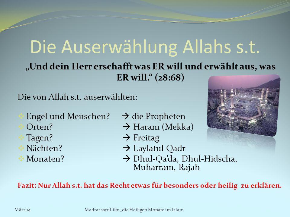 Die Auserwählung Allahs s.t. Und dein Herr erschafft was ER will und erwählt aus, was ER will. (28:68) Die von Allah s.t. auserwählten: Engel und Mens
