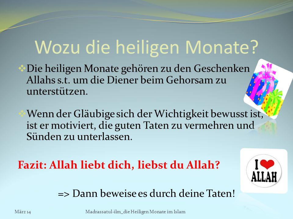Wozu die heiligen Monate? Die heiligen Monate gehören zu den Geschenken Allahs s.t. um die Diener beim Gehorsam zu unterstützen. Wenn der Gläubige sic