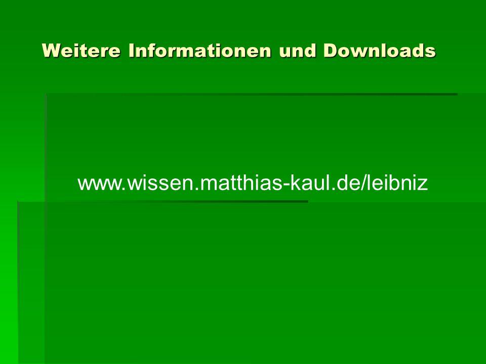 Weitere Informationen und Downloads www.wissen.matthias-kaul.de/leibniz