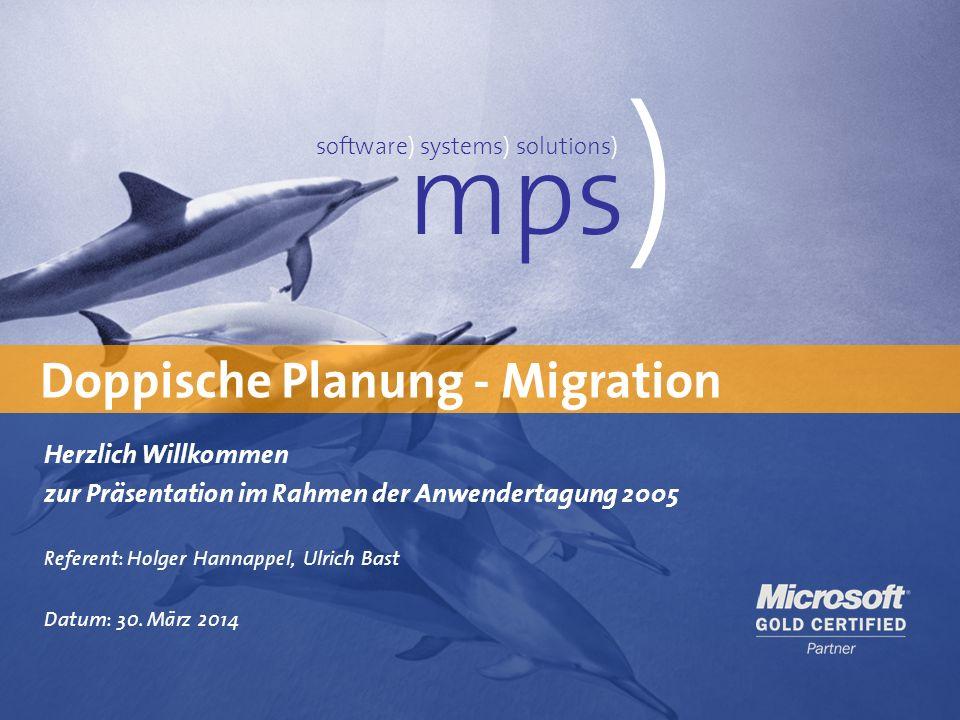 Präsentationstitel 30. März 2014 Doppische Planung - Migration mps ) software) systems) solutions) Herzlich Willkommen zur Präsentation im Rahmen der