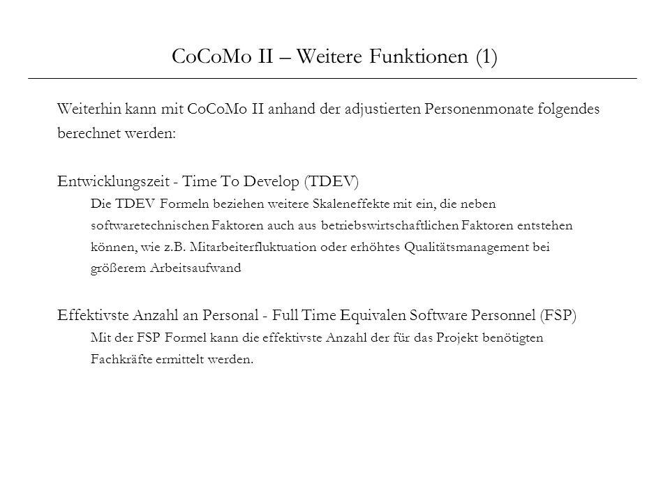 CoCoMo II – Weitere Funktionen (1) Weiterhin kann mit CoCoMo II anhand der adjustierten Personenmonate folgendes berechnet werden: Entwicklungszeit -