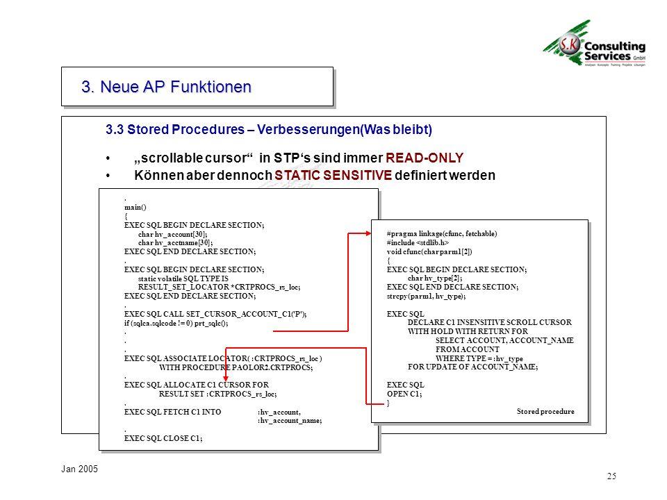 25 Jan 2005 scrollable cursor in STPs sind immer READ-ONLY Können aber dennoch STATIC SENSITIVE definiert werden.