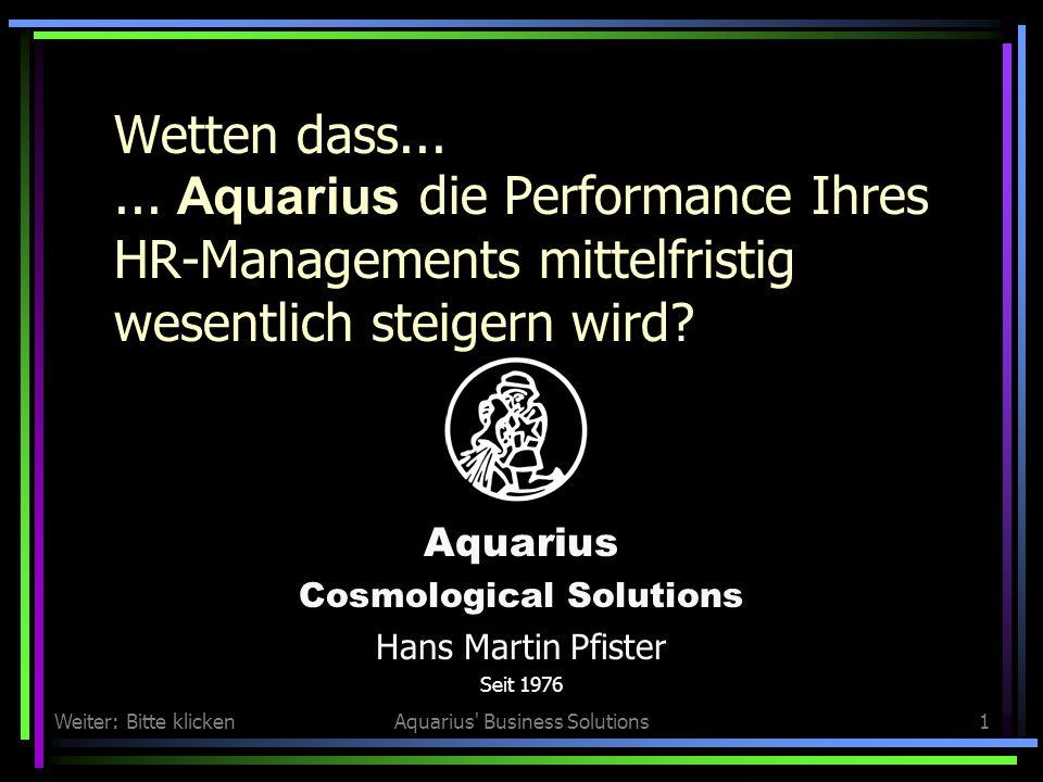 Weiter: Bitte klickenAquarius Business Solutions1 Wetten dass......