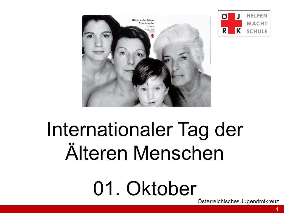 1 Österreichisches Jugendrotkreuz Internationaler Tag der Älteren Menschen 01. Oktober