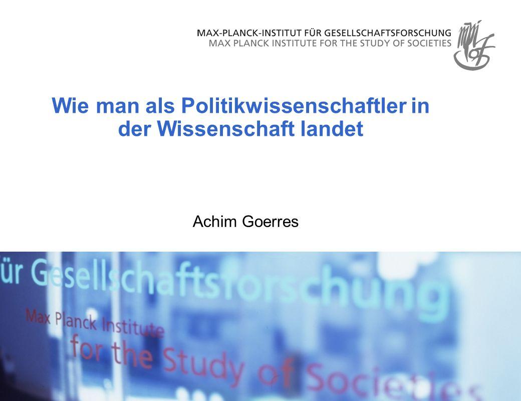 Achim Goerres Wie man als Politikwissenschaftler in der Wissenschaft landet